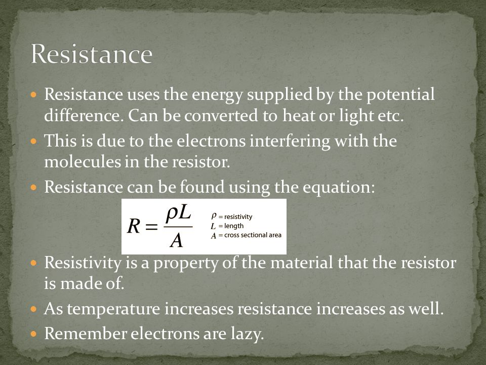Resistance uses the energy supplied by the potential difference.