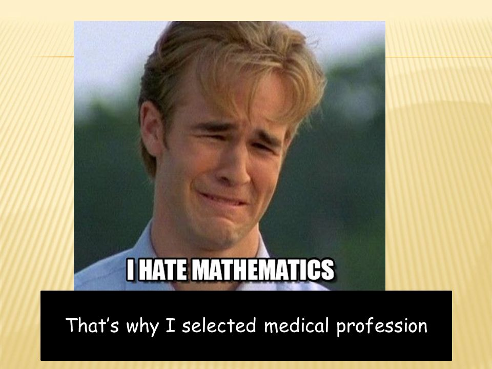 That's why I selected medical profession