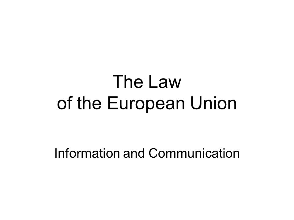 The Law of the European Union Information and Communication
