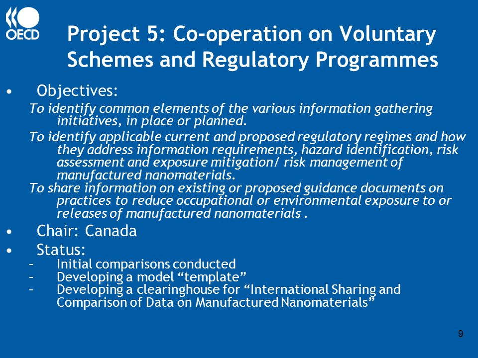 9 Project 5: Co-operation on Voluntary Schemes and Regulatory Programmes Objectives: To identify common elements of the various information gathering initiatives, in place or planned.