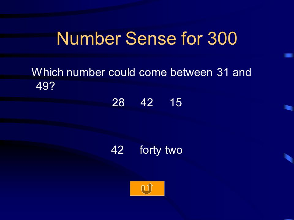 Number Sense for 300 Which number could come between 31 and forty two