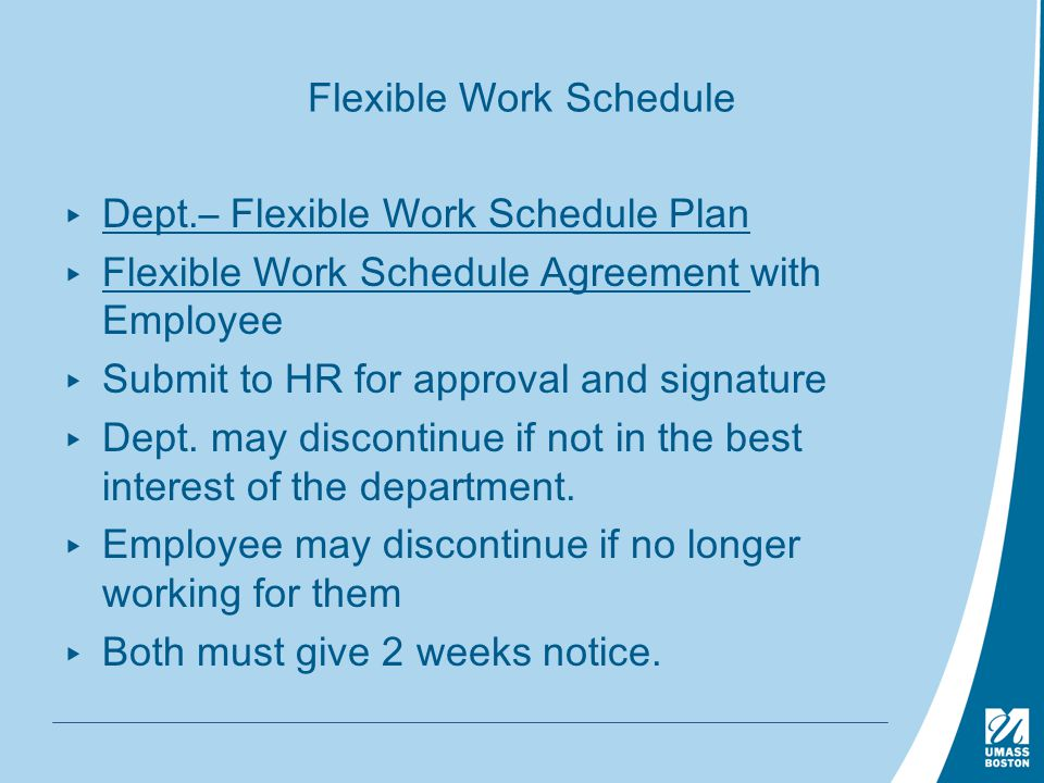 the importance of flexible and compressed work schedules Typical compressed work schedules are: for a 40-hour per week position: ten hour days (plus one hour each day for lunch) monday through thursday consider completing a staff member flexible work arrangement self-assessment first because it will help you prepare the most powerful proposal.