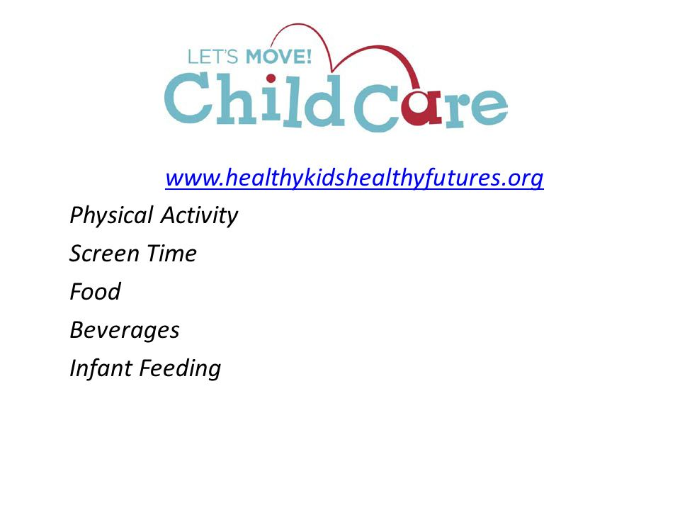 Physical Activity Screen Time Food Beverages Infant Feeding