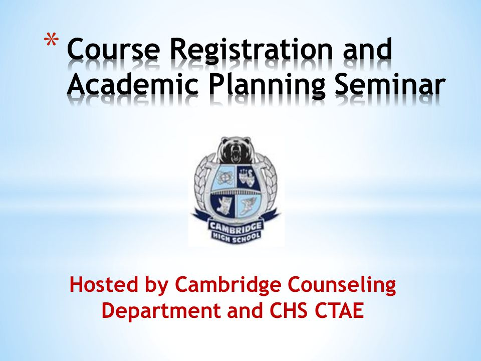 Hosted by Cambridge Counseling Department and CHS CTAE
