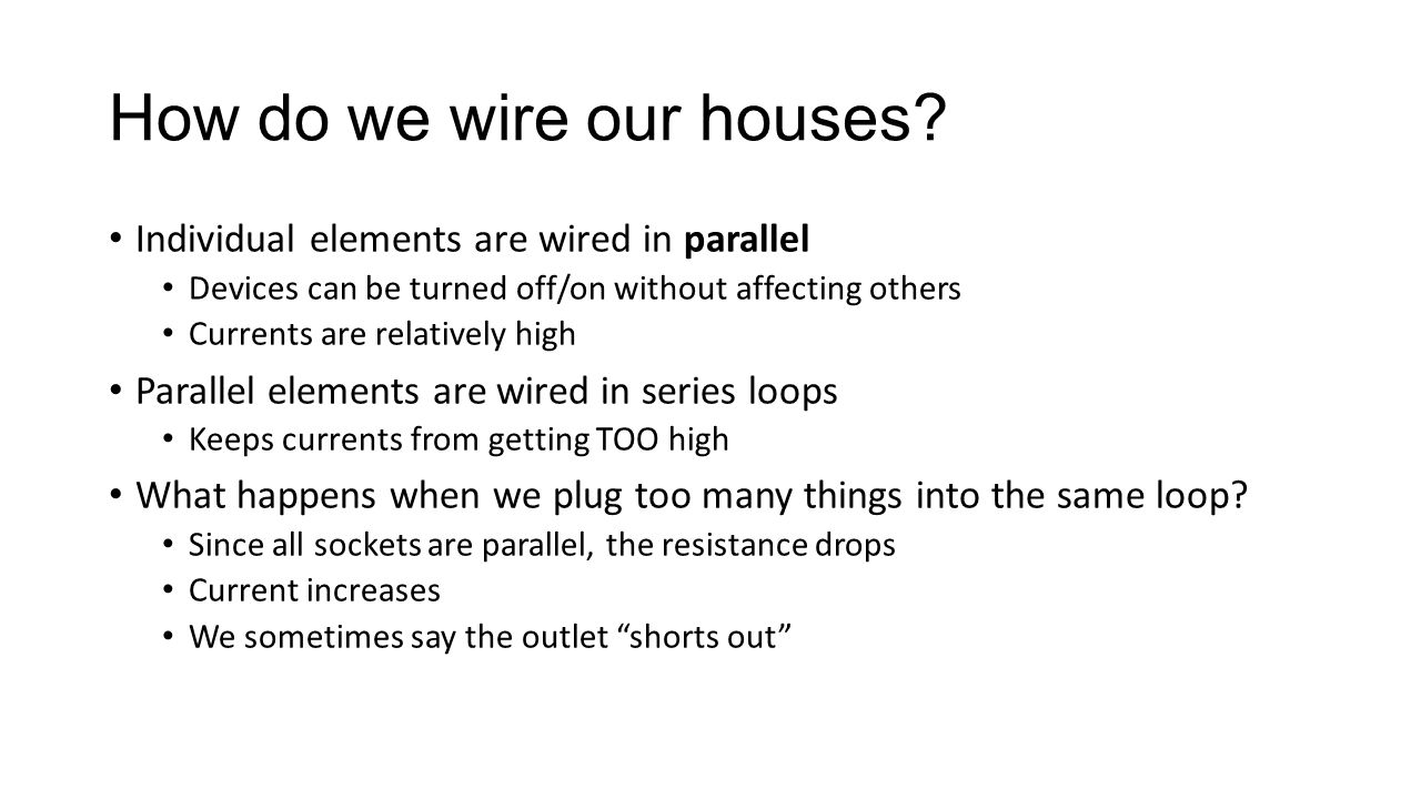 8.3 Practical Circuitry How do we wire our houses? Individual ...