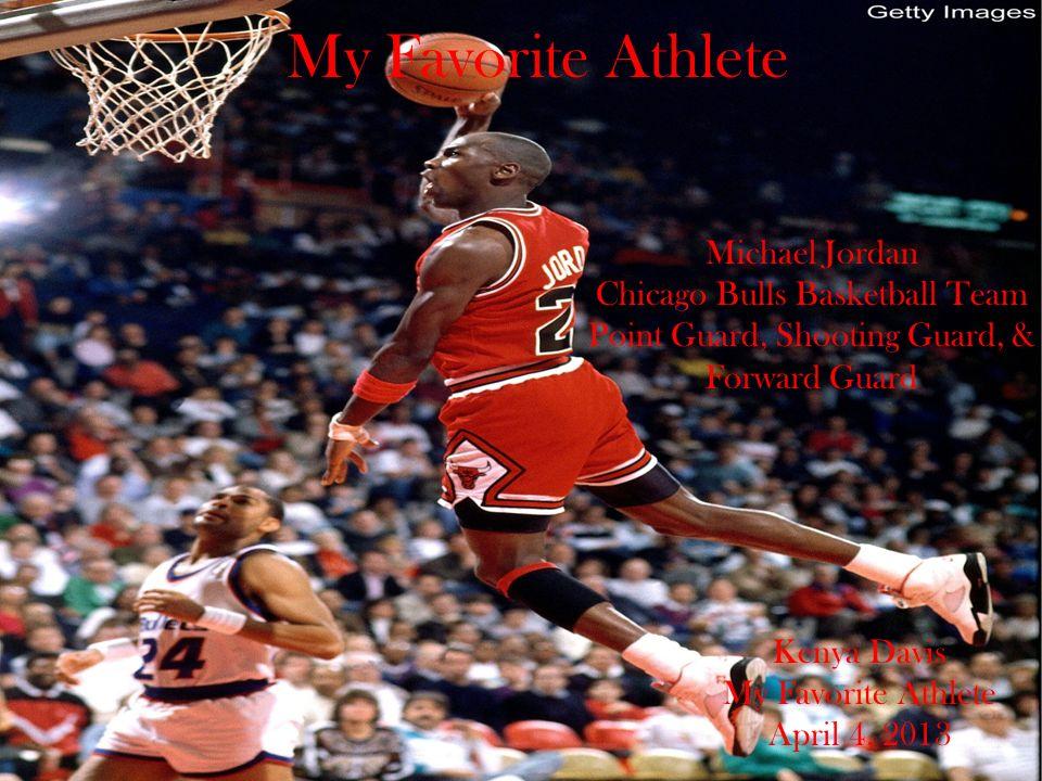 My Favorite Athlete Michael Jordan Chicago Bulls Basketball