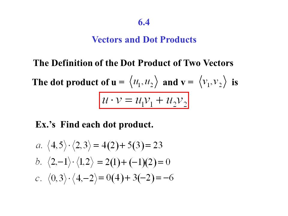 6 4 Vectors And Dot Products The Definition Of The Dot Product Of