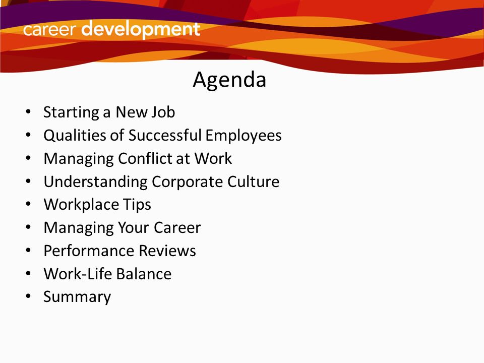 2 agenda starting a new job qualities of successful employees managing conflict at work understanding corporate culture workplace tips managing your career