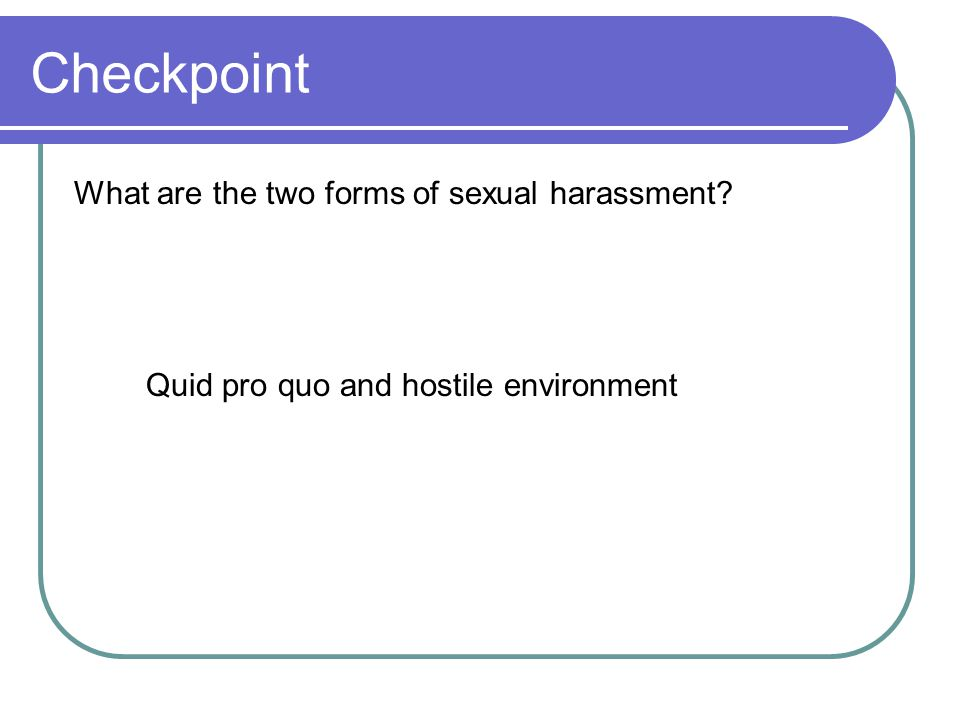 Two forms of sexual harassment quid pro quo