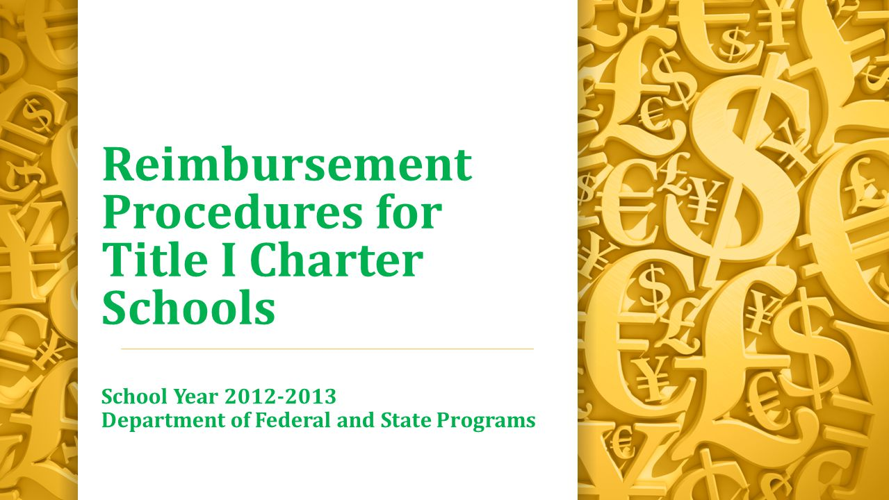 Reimbursement Procedures for Title I Charter Schools School Year Department of Federal and State Programs