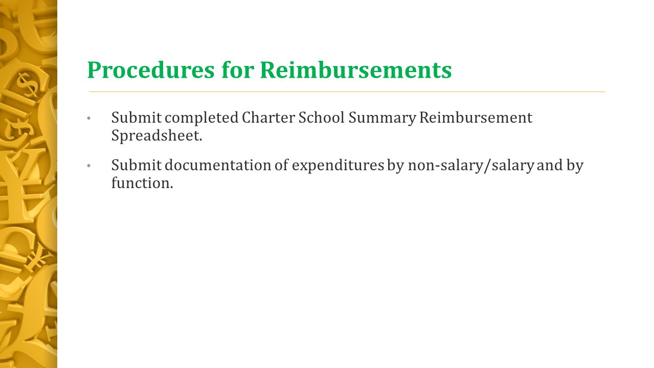 Procedures for Reimbursements Submit completed Charter School Summary Reimbursement Spreadsheet.