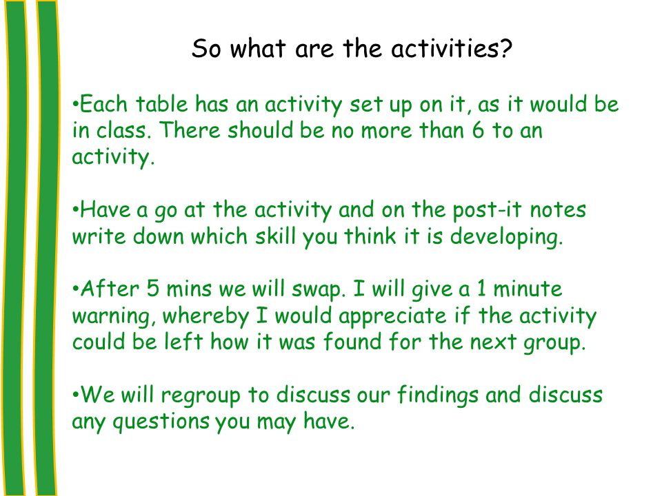 So what are the activities. Each table has an activity set up on it, as it would be in class.