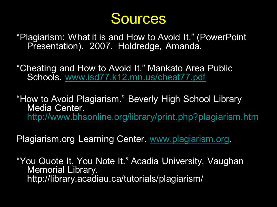 Sources Plagiarism: What it is and How to Avoid It. (PowerPoint Presentation).