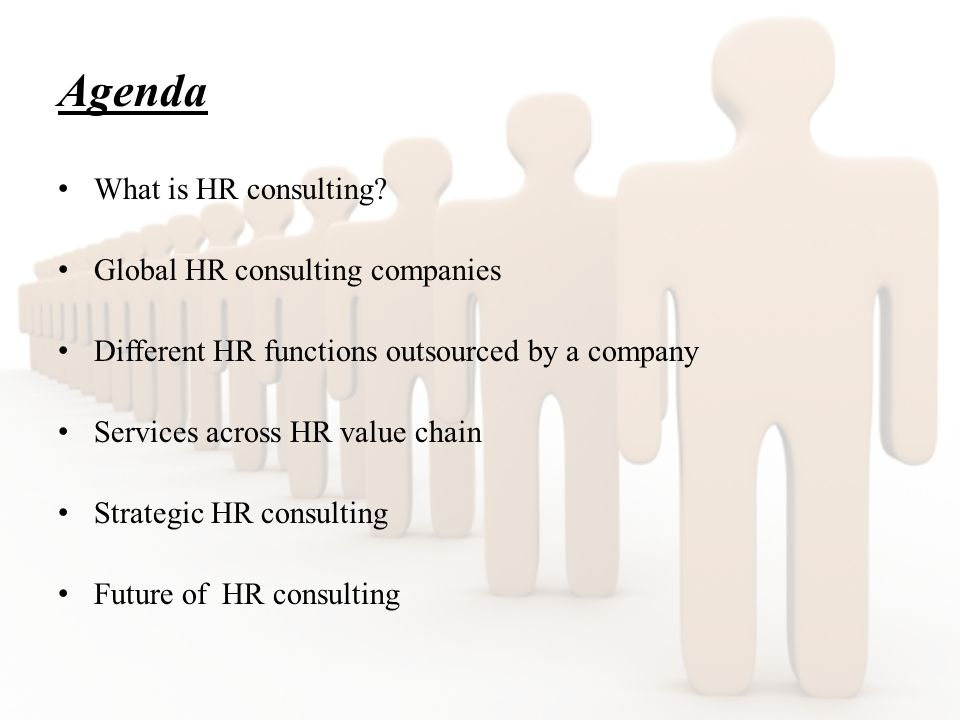 Agenda What is HR consulting.