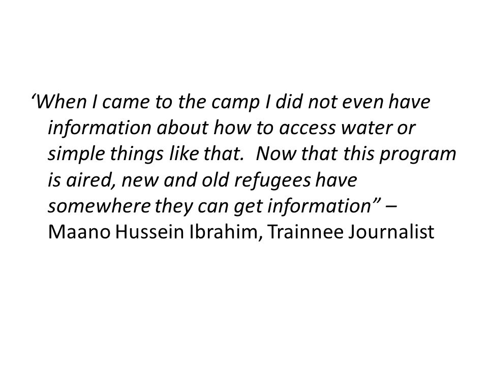 'When I came to the camp I did not even have information about how to access water or simple things like that.