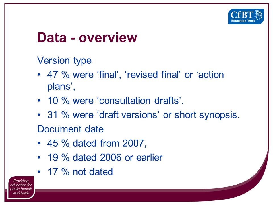 Data - overview Version type 47 % were 'final', 'revised final' or 'action plans', 10 % were 'consultation drafts'.