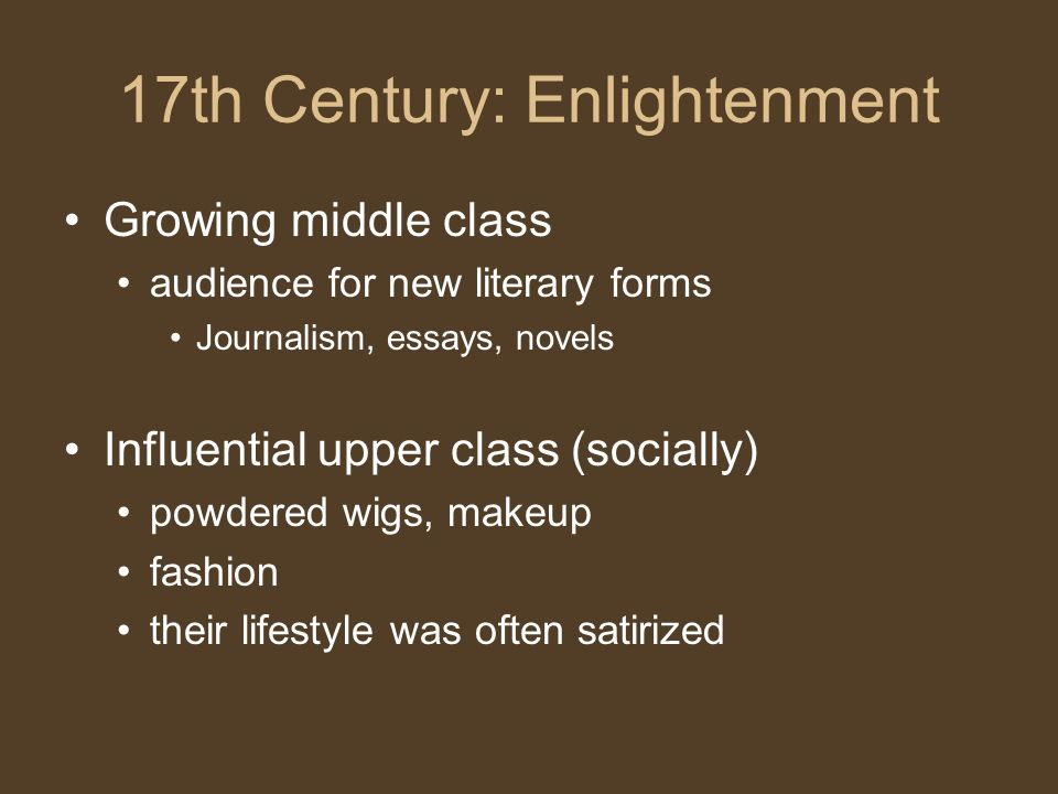 Research Essay Topics For High School Students  Th Century Enlightenment Growing Middle Class Audience For New  Literary Forms Journalism Essays Novels Influential Upper Class  Socially Powdered  High School And College Essay also Narrative Essays Examples For High School Restoration  Enlightenment Poets Th Century Enlightenment A  How To Write An Essay Proposal Example
