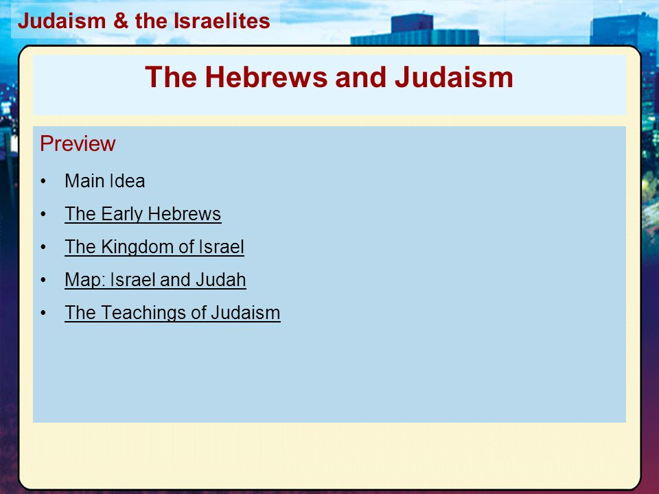 Major World Relgions Judaism The Israelites Preview Main Idea The