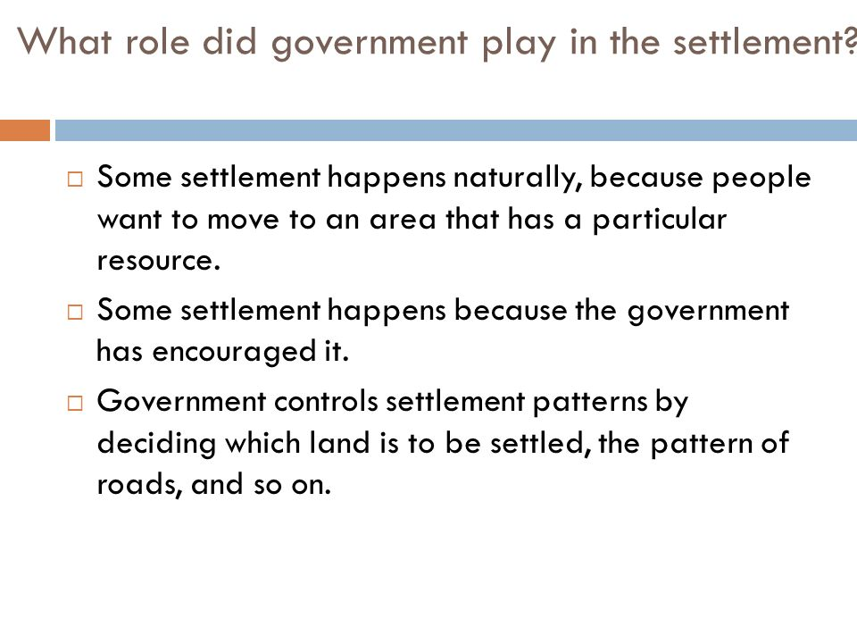 What role did government play in the settlement.