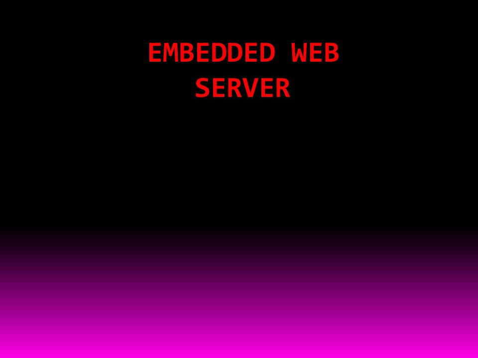 EMBEDDED WEB SERVER