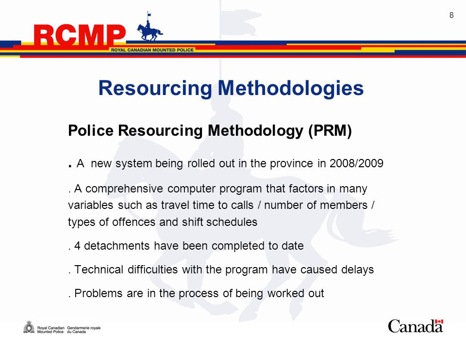 8 Resourcing Methodologies Police Resourcing Methodology (PRM).