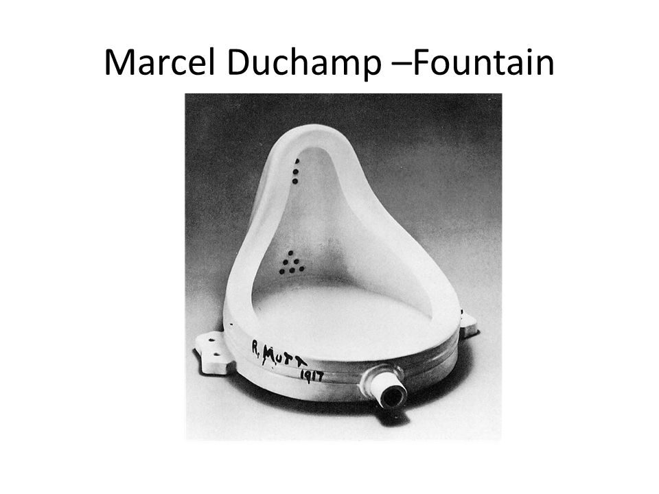 Marcel Duchamp –Fountain