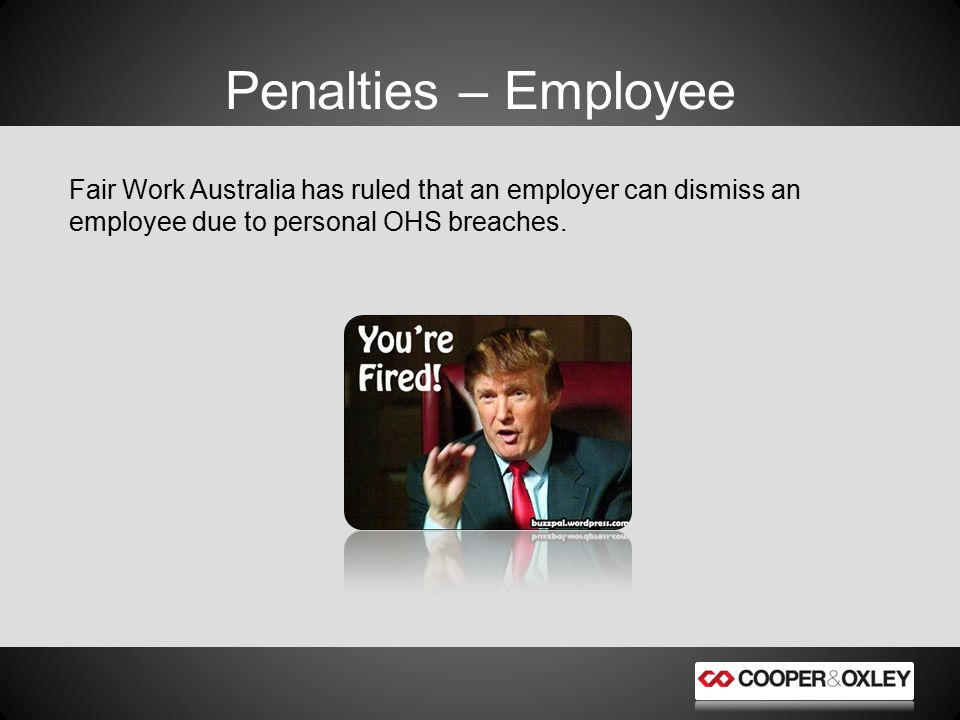 Fair Work Australia has ruled that an employer can dismiss an employee due to personal OHS breaches.