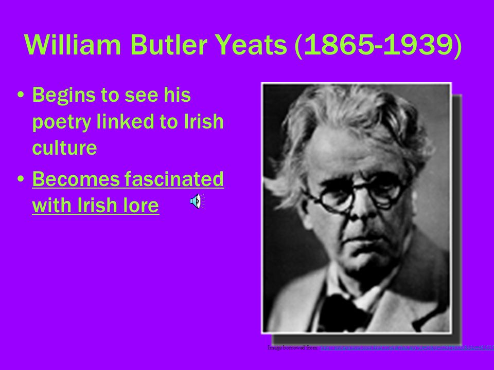 william butler yeats contributed much in irish literary renaissance era William butler yeats was an irish poet and dramatist (playwright) some think he was the greatest poet of the twentieth century he won the nobel prize for literature in 1923.