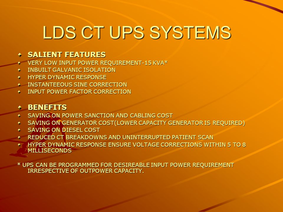 LDS CT UPS SYSTEMS SALIENT FEATURES VERY LOW INPUT POWER
