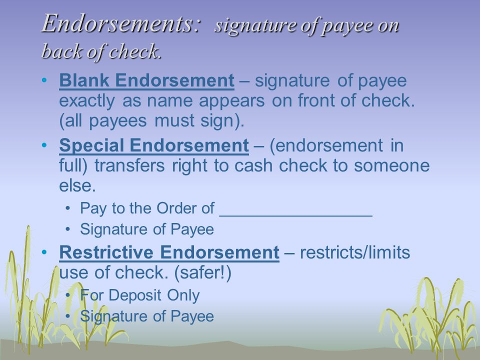 Endorsements: signature of payee on back of check.