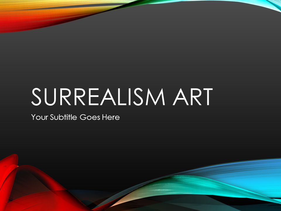 SURREALISM ART Your Subtitle Goes Here