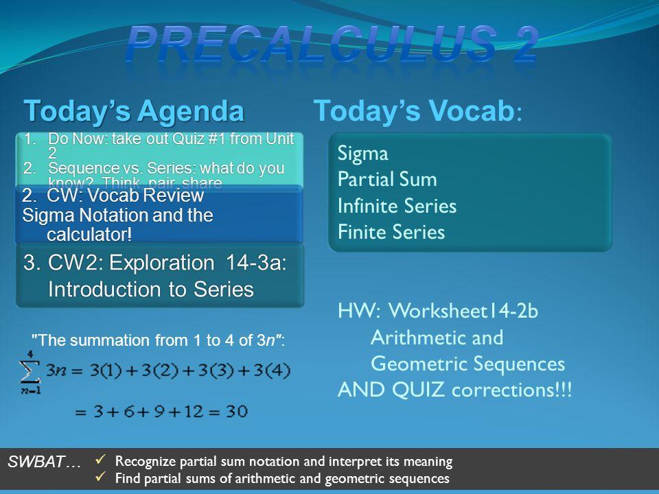 Today's Vocab : Today's Agenda Sigma Partial Sum Infinite