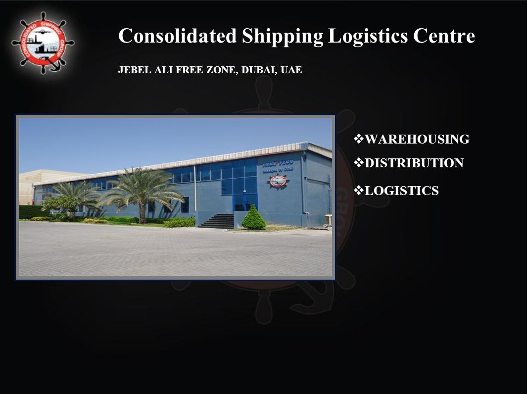 WAREHOUSING   DISTRIBUTION   LOGISTICS Consolidated Shipping