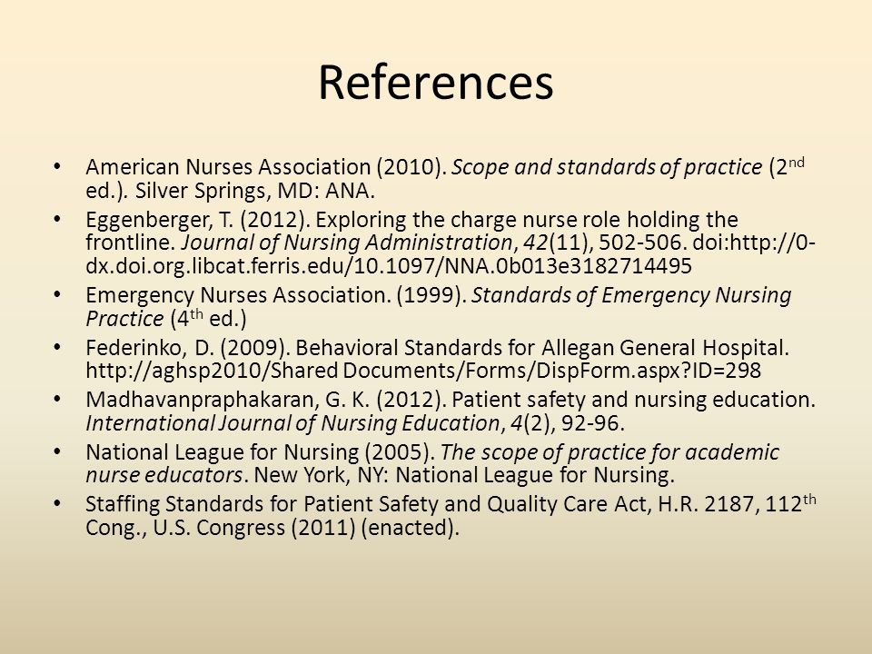 References American Nurses Association (2010). Scope and standards of practice (2 nd ed.).