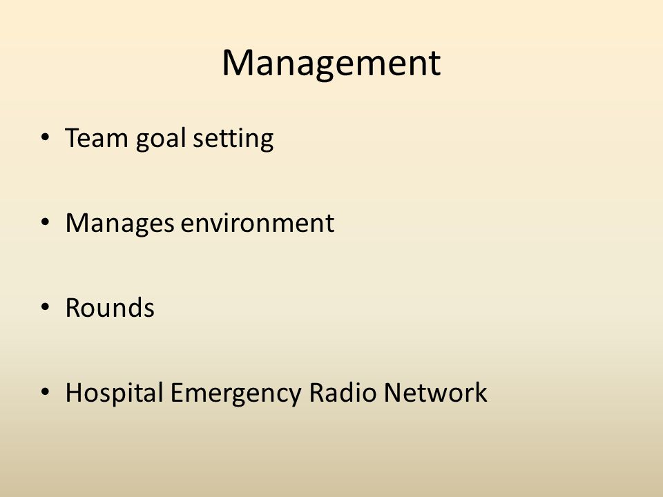 Management Team goal setting Manages environment Rounds Hospital Emergency Radio Network