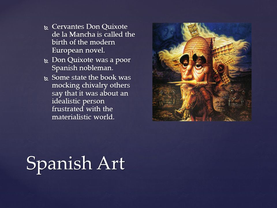  Cervantes Don Quixote de la Mancha is called the birth of the modern European novel.
