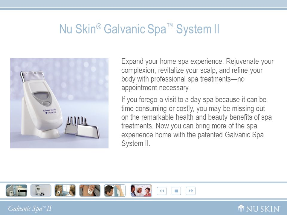 EXIT  Bringing the Spa to You Nu Skin ® Galvanic Spa ™ System II AND