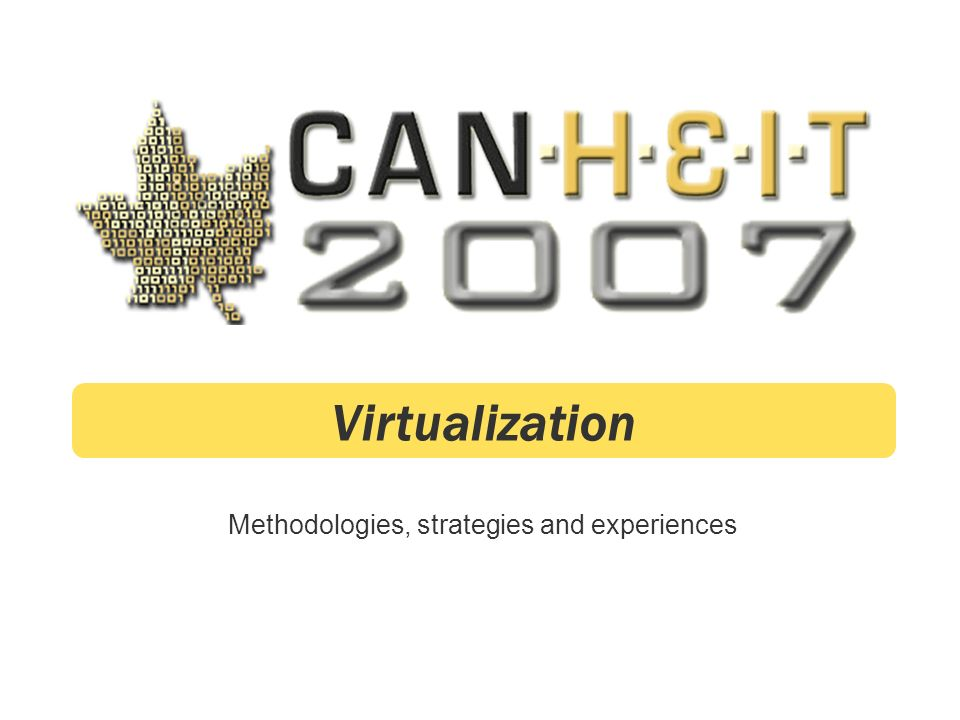 Methodologies, strategies and experiences Virtualization