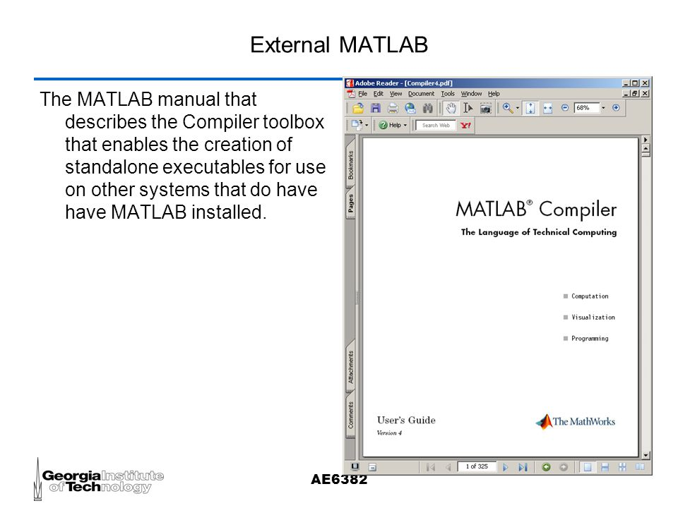 AE6382 Extending MATLAB  AE6382 Using MATLAB MATLAB can be used as a