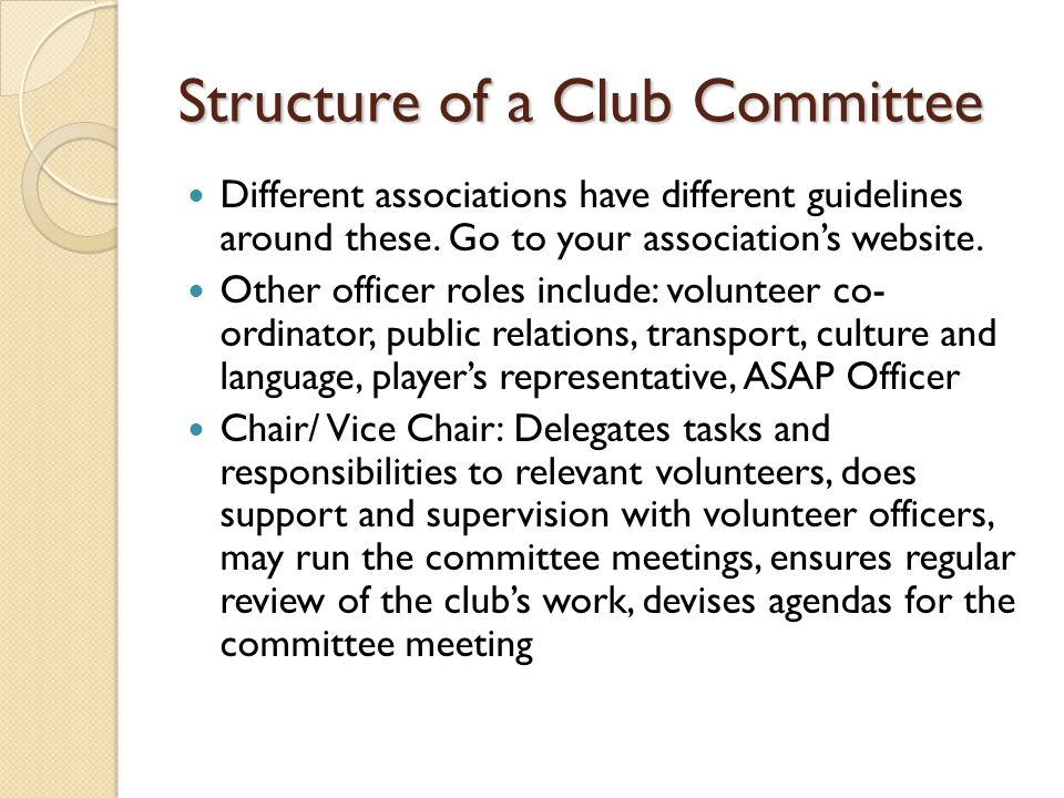 Structure of a Club Committee Different associations have different guidelines around these.