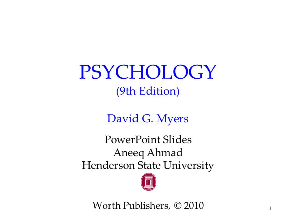 1 psychology (9th edition) david g. Myers powerpoint slides aneeq.