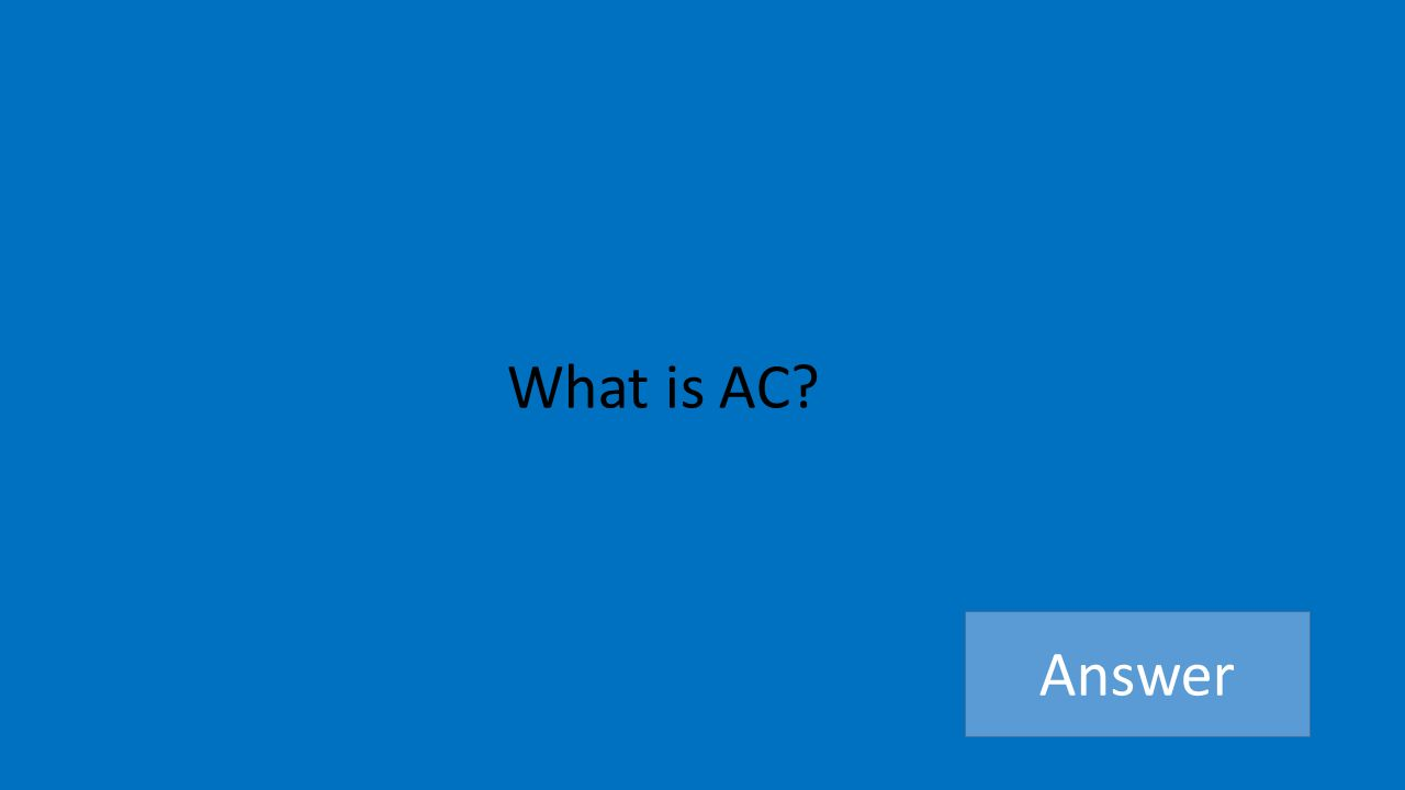 What is AC Answer