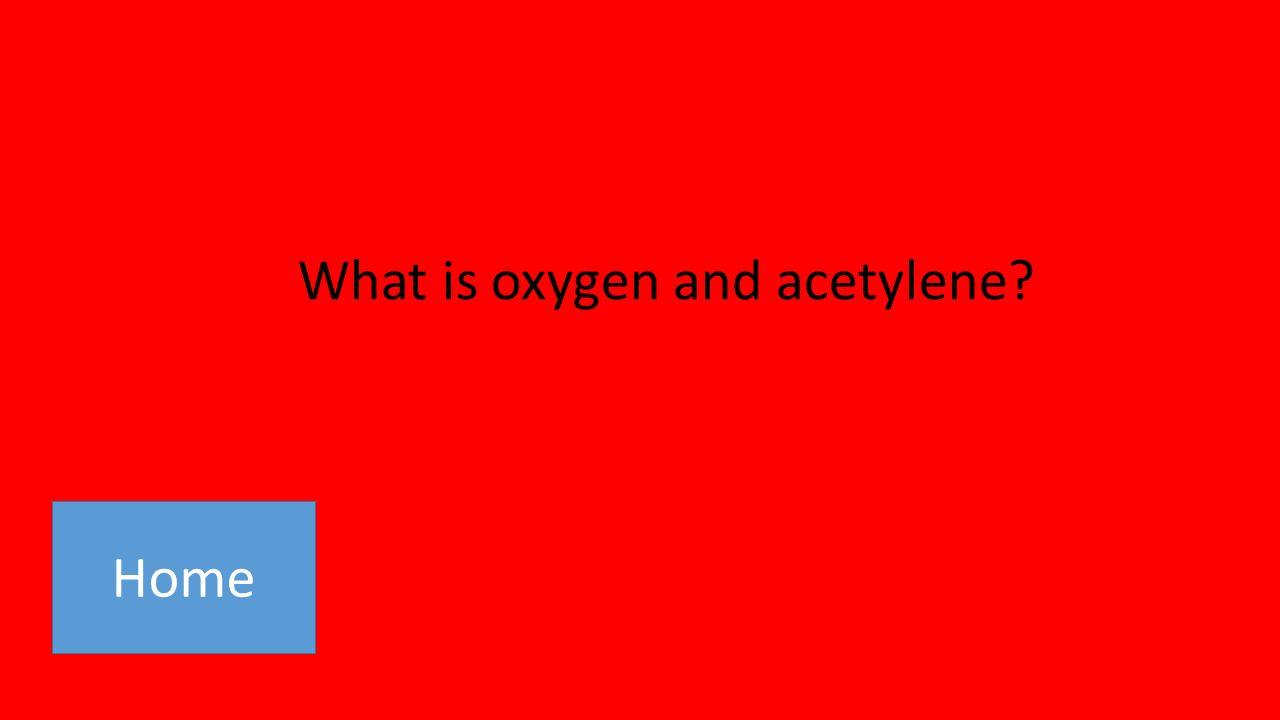 Home What is oxygen and acetylene