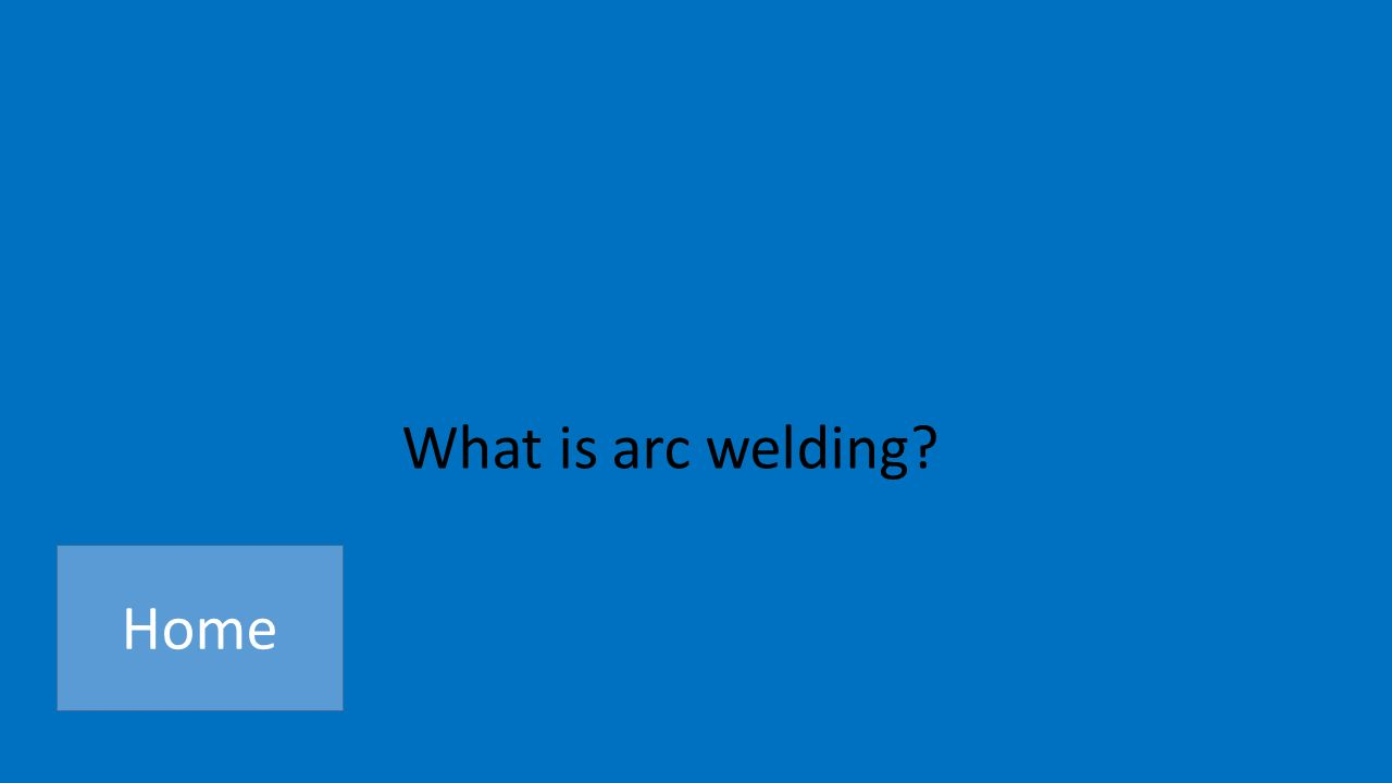 What is arc welding Home