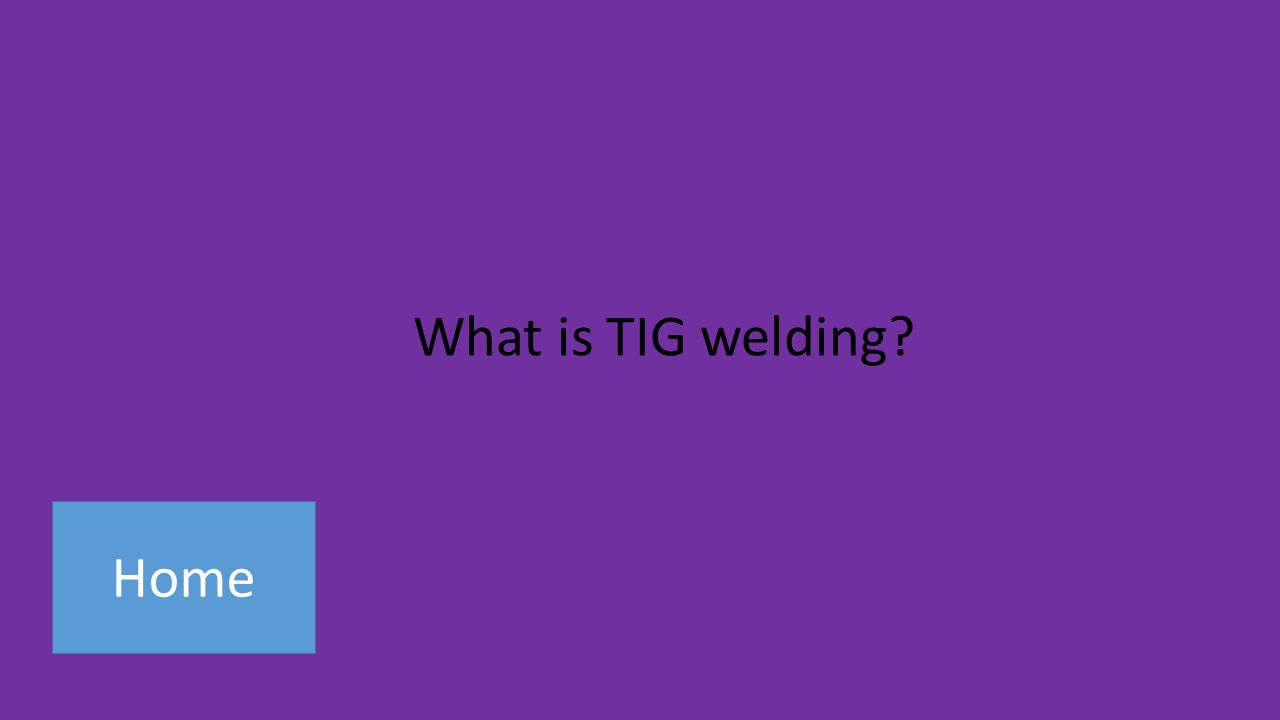 Home What is TIG welding