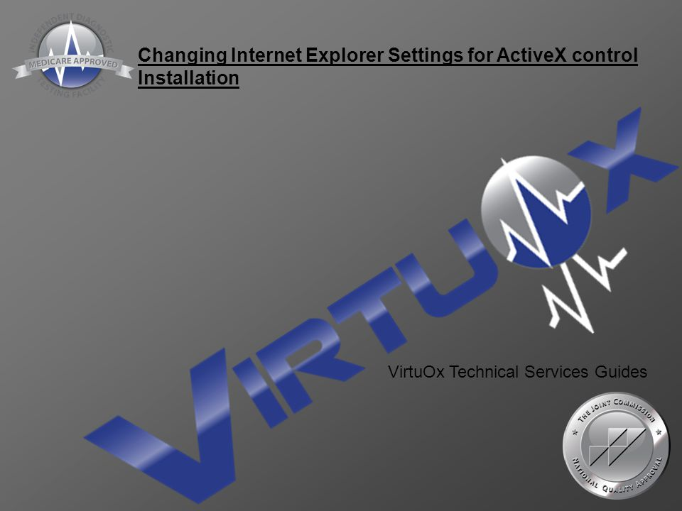 Changing Internet Explorer Settings for ActiveX control Installation VirtuOx Technical Services Guides