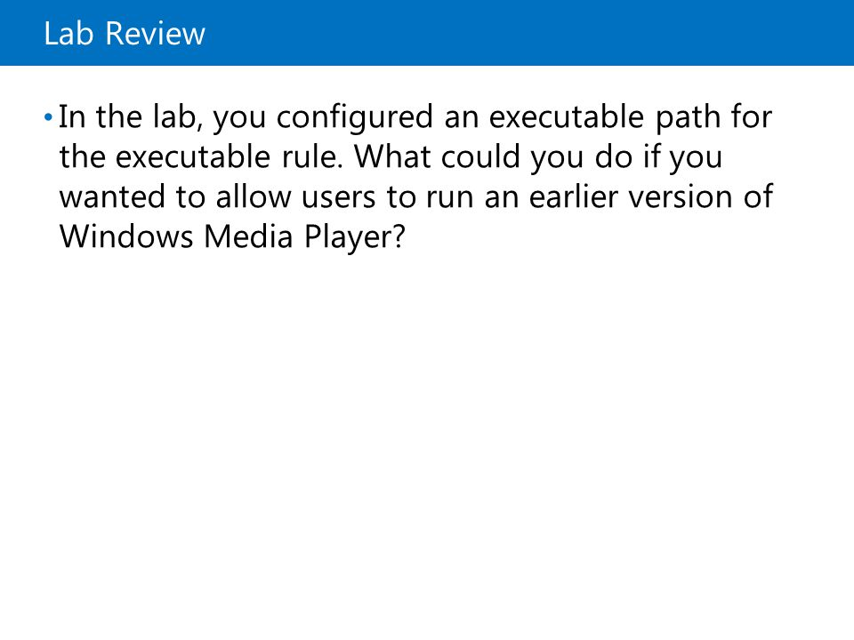 Lab Review In the lab, you configured an executable path for the executable rule.