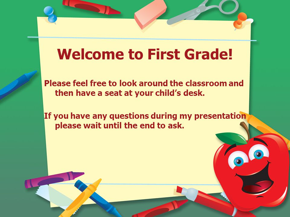 Welcome to First Grade.