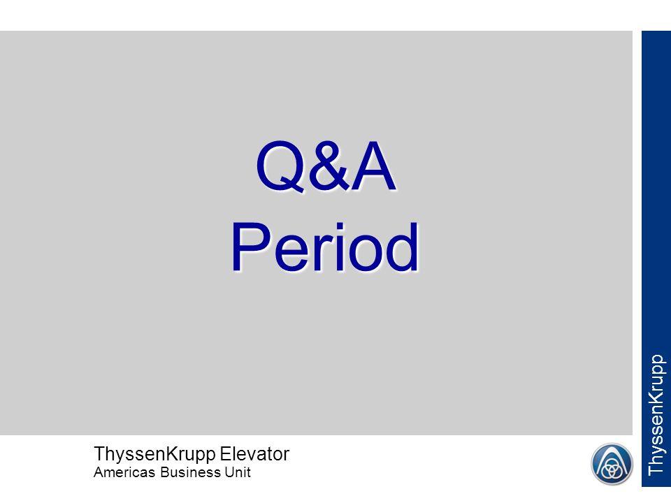 ThyssenKrupp Elevator Americas Business Unit ThyssenKrupp
