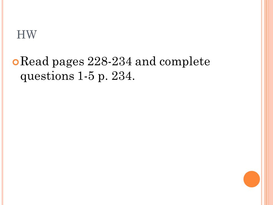 HW Read pages and complete questions 1-5 p. 234.